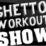 Ghetto Workout Show – 16 listopada Warszawa