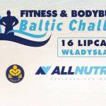 I Baltic Fitness & Bodybuilding Challenge